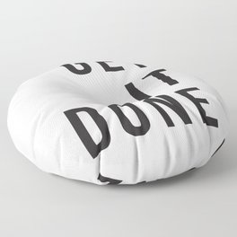 Get Sh(it) Done // Get Shit Done Floor Pillow