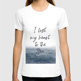 I lost My Heart to the Sea Typography Art, Sea Quote, Beach Quote T-shirt