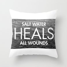 Salt Water Heals All Wounds Throw Pillow