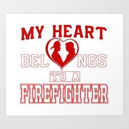 My heart belongs to a Firefighter Art Print
