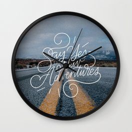 Say Yes to Adventure Wall Clock