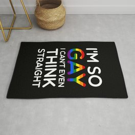 So Gay Can't Think Straight Funny Quote Rug