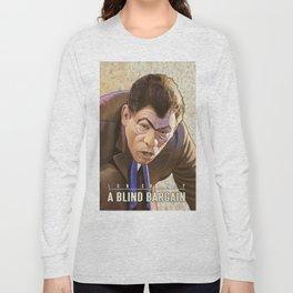 A Blind Bargain Long Sleeve T-shirt
