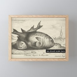 Fat fish want to scale back Framed Mini Art Print
