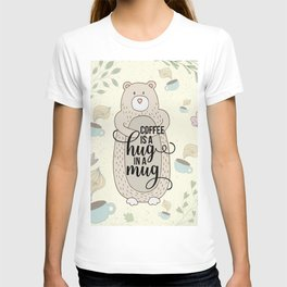 Coffee is a hug in a mug - Bear hug - Coffee Lover T-shirt