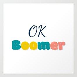 Ok Boommer Art Print
