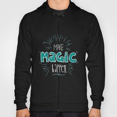 Make Magic Happen! Hoody