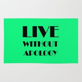 LIVE WITHOUT APOLOGY Rug