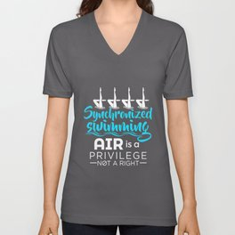 Synchronized Swimming Air Is a Privilege Not a Right Unisex V-Neck