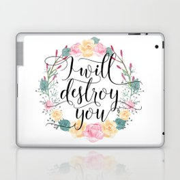 I will destroy you Laptop & iPad Skin