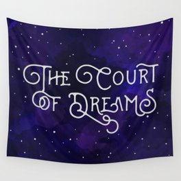 The Court of Dreams - A Court of Mist and Fury by Sarah J. Maas Wall Tapestry