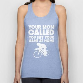Your Mom Called You Left Your Game At Home Cycling Unisex Tank Top
