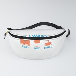 Cute Funny All I Want Is Books Wine and Coffee product Fanny Pack