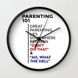 Great Parenting 101 Parenthood Advice Wall Clock