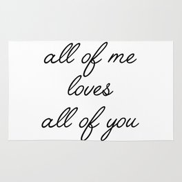 all of me loves all of you Rug
