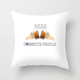 Beer Connects People Gift For Men And Women Throw Pillow
