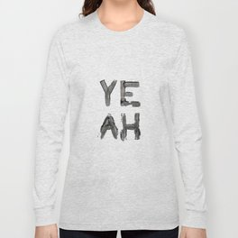 Yeah Long Sleeve T-shirt