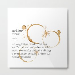 """Definition of a Writer"" Print Metal Print"