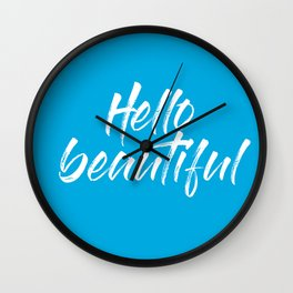 hello beautiful quote colorful blue Wall Clock