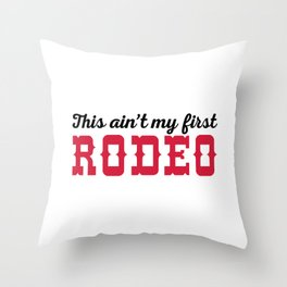 My First Rodeo Funny Quote Throw Pillow