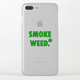cannabis leaf smoke weed legalization legalize gift Clear iPhone Case
