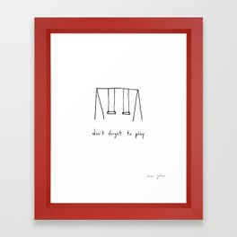 don't forget to play Framed Art Print