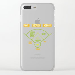 Baseball Diagram Why Because Nobody Gift Clear iPhone Case
