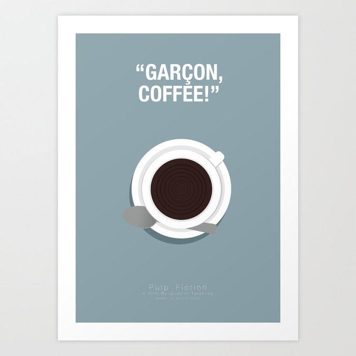 Garçon, Coffee! - Pulp Fiction Fanart Poster 2 Art Print