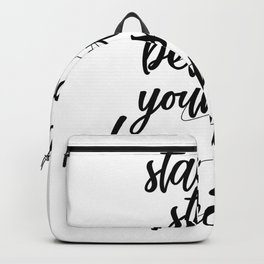 Stand strong believe in yourself chase your dreams Backpack