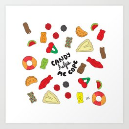 Candy Helps Me Cope Art Print