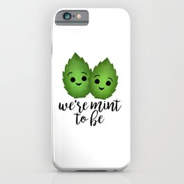 We're Mint To Be iPhone Case