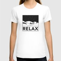relax T-shirts featuring Relax by notalkingplz