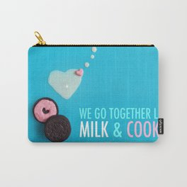 We Go Together Like Milk & Cookie Carry-All Pouch