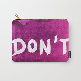 Don`t (Grunge Version) Carry-All Pouch