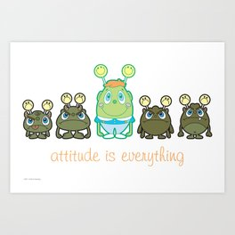 Attitude Is Everything Art Print