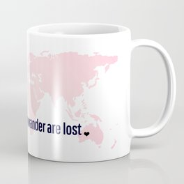Not All Those Who Wander Are Lost Pink Map San Serif Coffee Mug