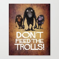 Don't Feed the Trolls! Canvas Print