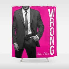 Wrong by Jana Aston Shower Curtain