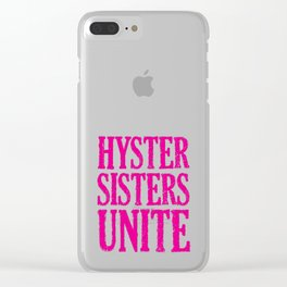 Hystersisters Unite Clear iPhone Case