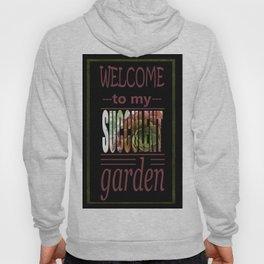 Welcome to my Succulent Garden Hoody