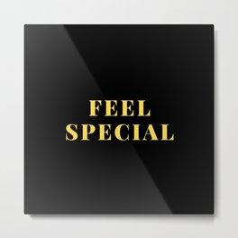 feel special Metal Print