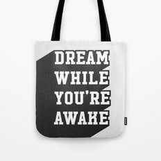Dream While You're Awake Tote Bag