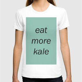 eat more kale T-shirt
