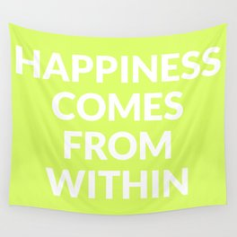 happiness comes from within Wall Tapestry