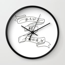 Give no fucks mantra hand lettered banner Wall Clock