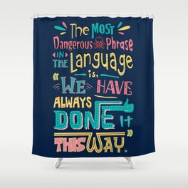 Lab No. 4 We Have Always Done It Grace Hopper Quotes Shower Curtain
