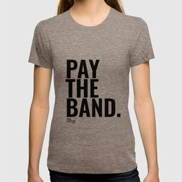 Pay The Band T-shirt