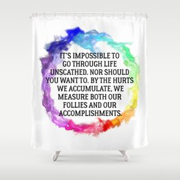 Our Follies and Accomplishments Shower Curtain