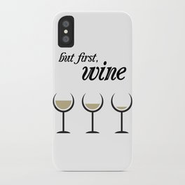 First, White Wine iPhone Case