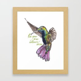 Let your true colours shine Framed Art Print